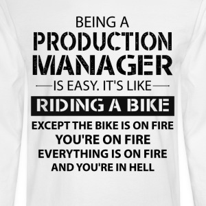 Being A Production Manager Like The Bike On Fire T-Shirts - Men's Long Sleeve T-Shirt
