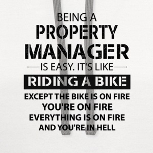 Being A Property Manager... T-Shirts - Contrast Hoodie