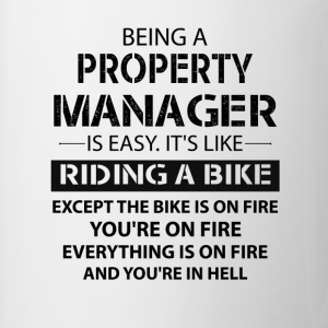 Being A Property Manager... T-Shirts - Coffee/Tea Mug