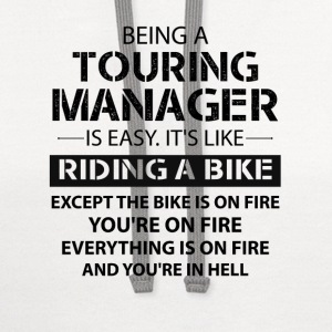 Being A Touring Manager Like The Bike Is On Fire T-Shirts - Contrast Hoodie