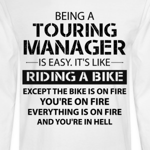 Being A Touring Manager Like The Bike Is On Fire T-Shirts - Men's Long Sleeve T-Shirt