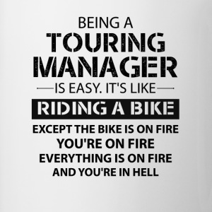 Being A Touring Manager Like The Bike Is On Fire T-Shirts - Coffee/Tea Mug