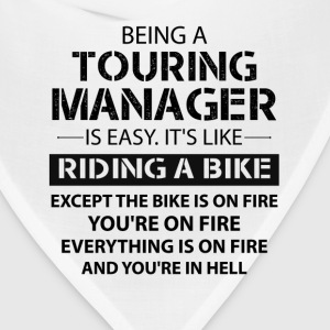 Being A Touring Manager Like The Bike Is On Fire T-Shirts - Bandana