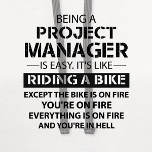Being A Project Manager.... T-Shirts - Contrast Hoodie