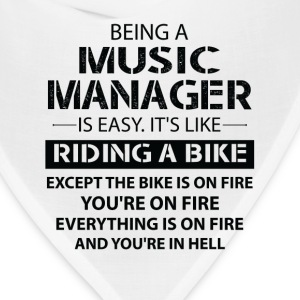 Being A Music Manager Like The Bike Is On Fire T-Shirts - Bandana