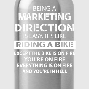 Being A Marketing Manager... T-Shirts - Water Bottle