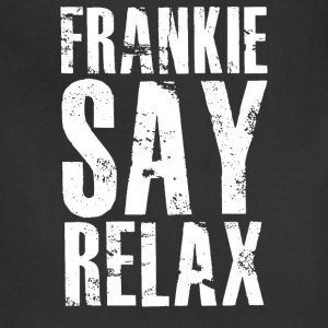 frankie say relax - Adjustable Apron