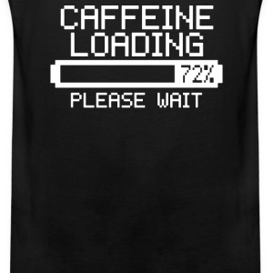 Caffeine Loading Jokes - Men's Premium Tank