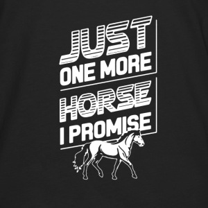 Just One More Horse  - Men's Premium Long Sleeve T-Shirt