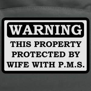 Property protected by wife with PMS - T-shirt - Computer Backpack