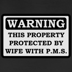 Property protected by wife with PMS - T-shirt - Leggings