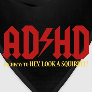 ADHD Highway to LOOK A SQUIRREL! - Bandana