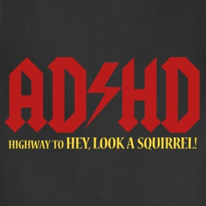 ADHD Highway to LOOK A SQUIRREL! Men's t-shirt - Adjustable Apron