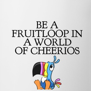 BE A FRUITLOOP... T-Shirts - Coffee/Tea Mug