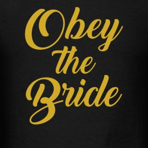 Obey The Bride  - Men's T-Shirt