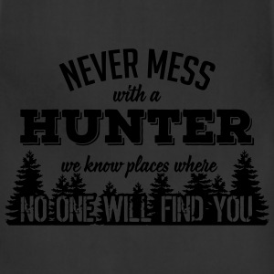 never mess with a hunter T-Shirts - Adjustable Apron