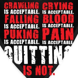 Quitting Is Not Acceptable T-Shirts - Bandana