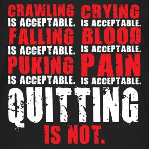Quitting Is Not Acceptable Hoodies - Men's Premium Long Sleeve T-Shirt