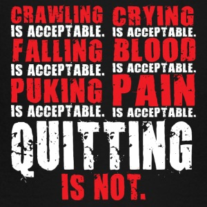 Quitting Is Not Acceptable Bags & backpacks - Toddler Premium T-Shirt