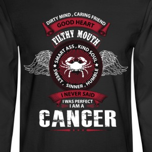 I Never Said I Was Perfect I Am A Cancer T-Shirts - Men's Long Sleeve T-Shirt
