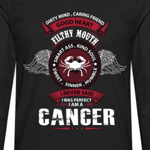 I Never Said I Was Perfect I Am A Cancer T-Shirts - Men's Premium Long Sleeve T-Shirt