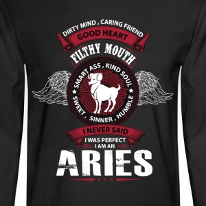 I Never Said I Was Perfect I Am An Aries T-Shirts - Men's Long Sleeve T-Shirt