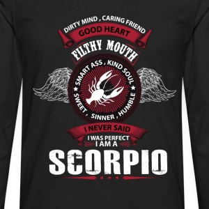 I Never Said I Was Perfect I Am A Scorpio T-Shirts - Men's Premium Long Sleeve T-Shirt