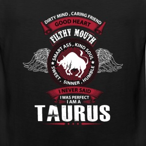 I Never Said I Was Perfect I Am A Taurus T-Shirts - Men's Premium Tank