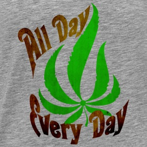 All Day Every Day Tanks - Men's Premium T-Shirt