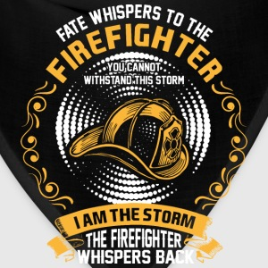 Fate Whispers To The Firefighter You Cannot Withst - Bandana