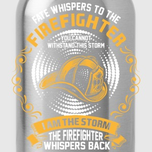 Fate Whispers To The Firefighter You Cannot Withst - Water Bottle
