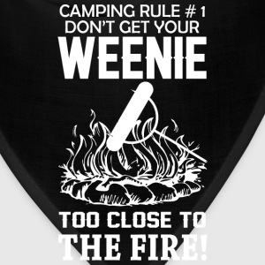 Camping Rule 1 Dont Get Your Weenie Too Close To T - Bandana