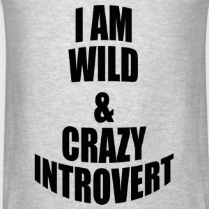 WILD AND CRAZY INTROVERT Tanks - Men's T-Shirt