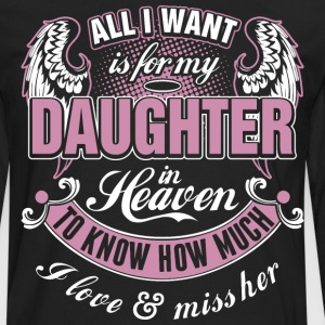 All I Want Is For My Daughter In Heaven I Love Her - Men's Premium Long Sleeve T-Shirt