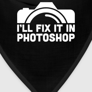 I'll Fix It In Photoshop T-Shirts - Bandana