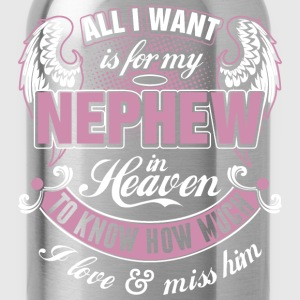 All I Want Is For My Nephew In Heaven I Love Miss  - Water Bottle