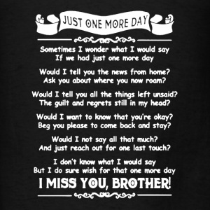 I Miss You Brother Shirt - Men's T-Shirt