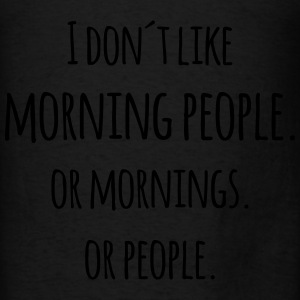 I don´t like morning people or mornings saying  Bags & backpacks - Men's T-Shirt