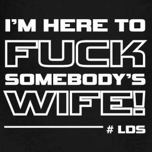 fuck somebody's wife Bags & backpacks - Toddler Premium T-Shirt