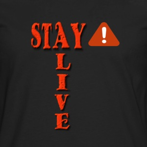Stay Alert Stay Alive - Men's Premium Long Sleeve T-Shirt