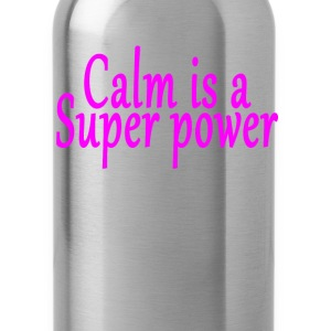 calm_is_a_super_power_yoga_ - Water Bottle