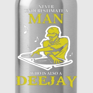 Never Underestimate A Man Who Is Also A Deejay T-Shirts - Water Bottle