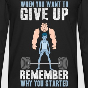 Never Give Up T-Shirts - Men's Premium Long Sleeve T-Shirt