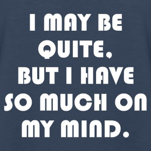 SO MUCH ON MIND Tanks - Men's Premium Long Sleeve T-Shirt