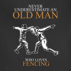 Never underestimate an old man FENCING T-Shirts - Adjustable Apron