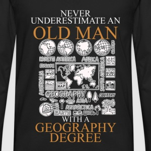 Never underestimate an old man GEOGRAPHY T-Shirts - Men's Premium Long Sleeve T-Shirt