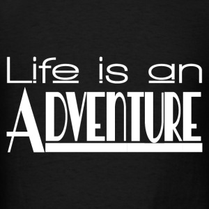 LIFE IS AN ADVENTURE Tanks - Men's T-Shirt