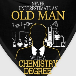 Never Underestimate Old Man With Chemistry Degree T-Shirts - Bandana