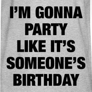 SOMEONE'S BIRTHDAY T-Shirts - Men's Long Sleeve T-Shirt
