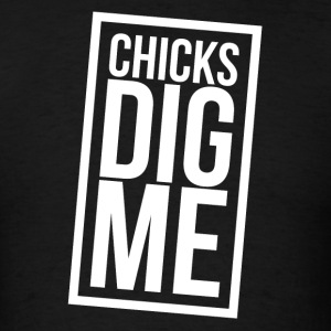 Chicks Dig Me FUNNY Sportswear - Men's T-Shirt